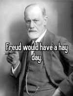 Freud would have a hay day.jpg